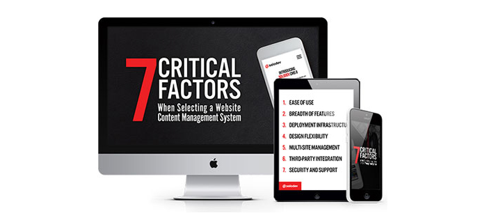 7 Critical Factors When Selecting a Web CMS
